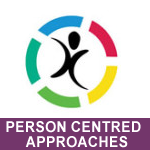 PERSON CENTRED APPROACHES