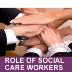ROLE OF SOCIAL CARE WORKERS
