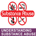 UNDERSTANDING SUBSTANCE ABUSE